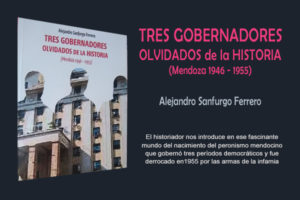 TRES GOBERNADORES OLVIDADOS (MENDOZA 1946-1955)